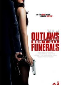 Ни траура, ни похорон (2017) Outlaws Don't Get Funerals